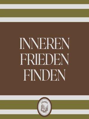 cover image of Inneren Frieden Finden