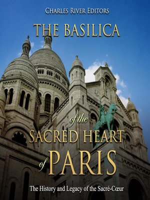 cover image of The Basilica of the Sacréd Heart of Paris