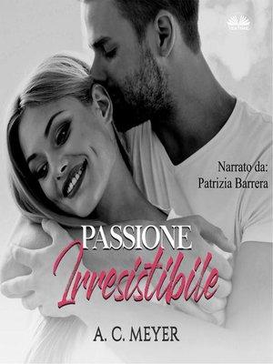 cover image of Passione Irresistibile