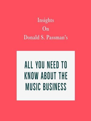 cover image of Insights on Donald S. Passman's All You Need to Know About the Music Business