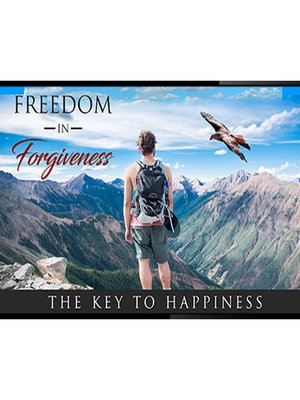 cover image of Freedom In Forgiveness--Let Your Past Go So You Can Embrace a New Future