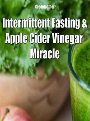 cover image of Intermittent Fasting and Apple Cider Vinegar Miracle