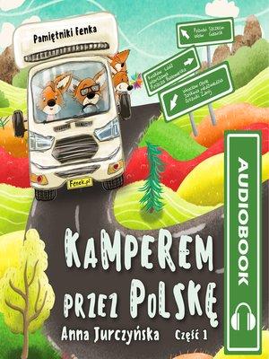 cover image of Pamietniki Fenka. Kamperem przez Polske
