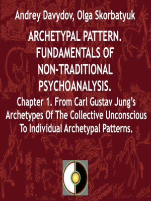 cover image of From Carl Gustav Jung's Archetypes of the Collective Unconscious to Individual Archetypal Patterns