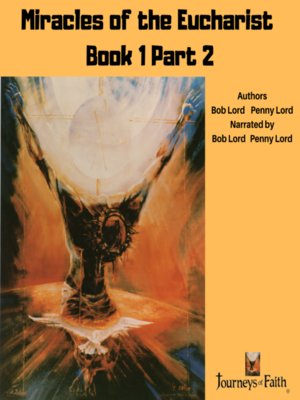 cover image of Miracles of the Eucharist Book 1 Part 2