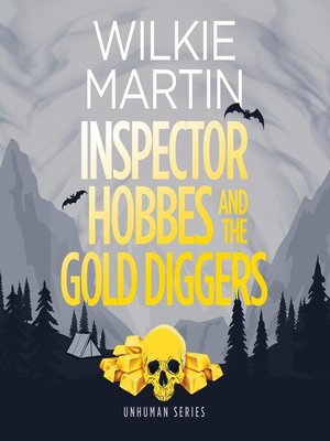 cover image of Inspector Hobbes and the Gold Diggers by Wilkie Martin