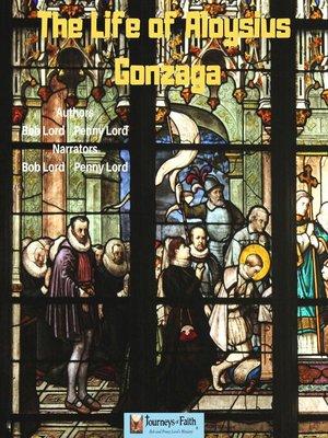 cover image of The Life of Saint Aloysius Gonzaga