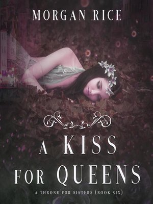 cover image of A Kiss for Queens (A Throne for Sisters—Book Six)