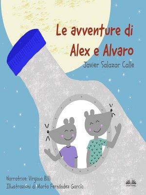 cover image of Le Avventure di Alex e Alvaro