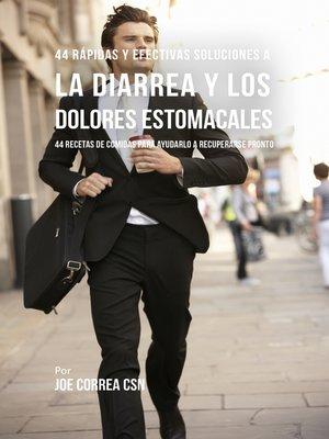 cover image of 44 Rápidas Y Efectivas Soluciones a La Diarrea y Los Dolores Estomacales
