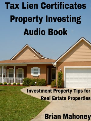 cover image of Tax Lien Certificates Property Investing Audio Book