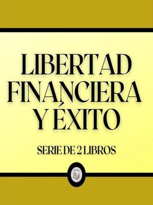 cover image of Libertad Financiera y Éxito (Serie de 2 Libros)