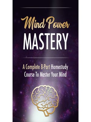cover image of Mind Power--Taking Control of Your Mind to Achieve Ultimate Success