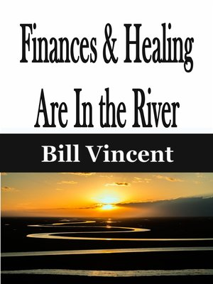 cover image of Finances & Healing Are In the River