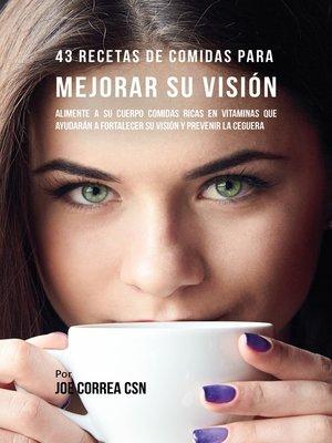 cover image of 43 Recetas De Comidas Para Mejorar Su Visión