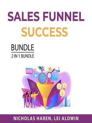 cover image of Sales Funnel Success Bundle, 2 in 1 Bundle