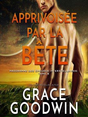 cover image of Apprivoisée par la Bête