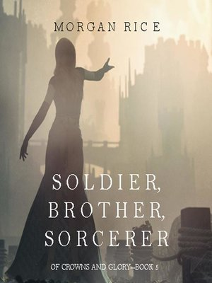 cover image of Soldier, Brother, Sorcerer (Of Crowns and Glory—Book 5)