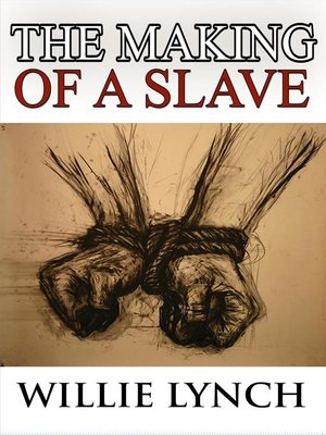 cover image of The Willie Lynch Letter and the Making of a Slave