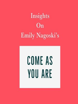 cover image of Insights on Emily Nagoski's Come As You Are