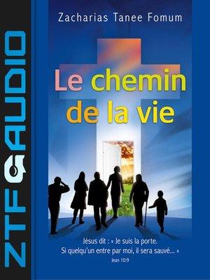 cover image of Le Chemin de la Vie