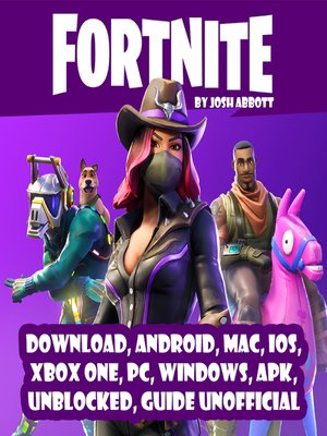 cover image of Fortnite Download, Android, MAC, IOS, Xbox One, PC, Windows, APK, Unblocked, Guide Unofficial