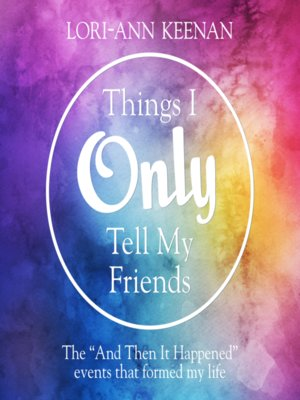 cover image of Things I Only Tell My Friends