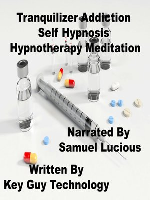 cover image of Tranquilizer Addiction Self Hypnosis Hypnotherapy Meditation