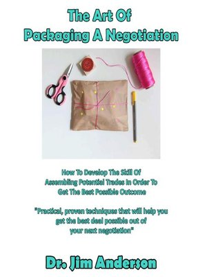 cover image of The Art of Packaging a Negotiation