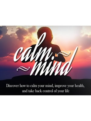 cover image of Calm Mind--Your Guide to a Calmer Mind through Meditation