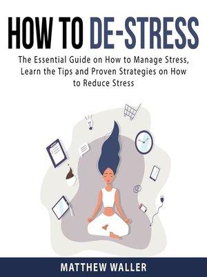 cover image of How to De-Stress