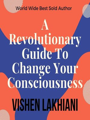 cover image of A Revolutionary Guide to Change Your Consiousness