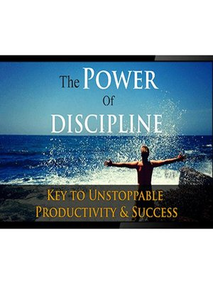 cover image of Power of Discipline--Fast Track Success In Your Life with the Power of Discipline