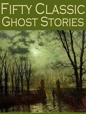 cover image of Fifty Classic Ghost Stories
