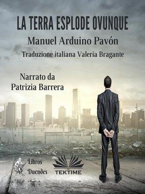 cover image of La Terra Esplode Ovunque