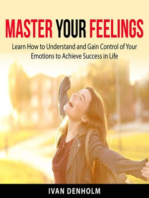 cover image of Master Your Feelings
