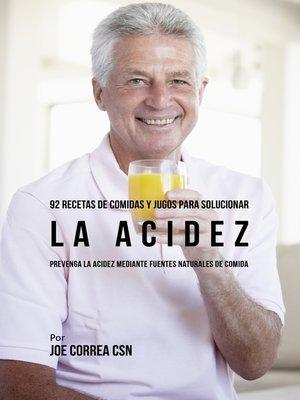 cover image of 92 Recetas de Comidas y Jugos Para Solucionar La Acidez