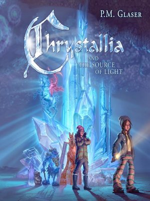 cover image of Chrystallia and the Source of Light