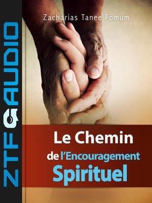 cover image of Le Chemin de l'Encouragement Spirituel