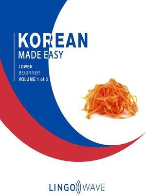 cover image of Korean Made Easy, Lower Beginner, Volume 1 of 3
