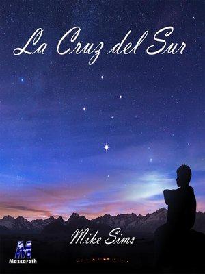 cover image of La Cruz del Sur
