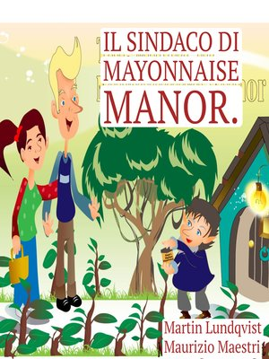 cover image of Il Sindaco di Mayonnaise Manor.
