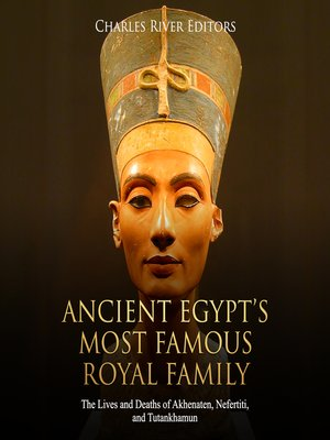 cover image of Ancient Egypt's Most Famous Royal Family