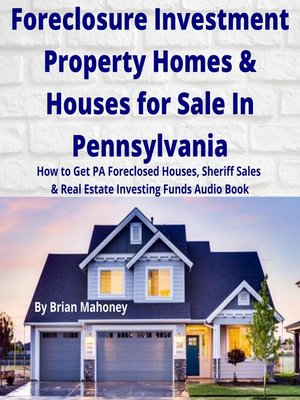 cover image of Foreclosure Investment Property Homes & Houses for Sale In Pennsylvania