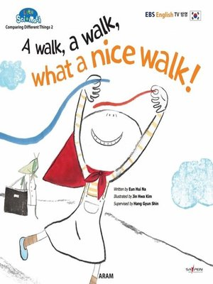 cover image of A walk, a walk, what a nice walk!