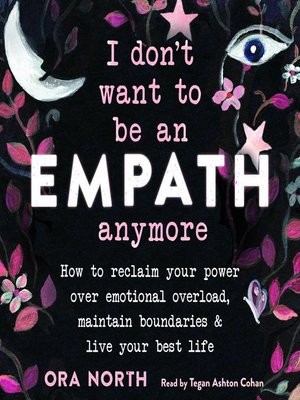 cover image of I Don't Want to Be an Empath Anymore