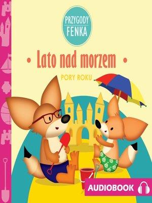 cover image of Przygody Fenka. Lato nad morzem