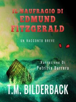 cover image of Il Naufragio Di Edmund Fitzgerald--Un Racconto Breve