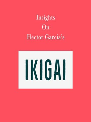 cover image of Insights on Hector Garcia's Ikigai