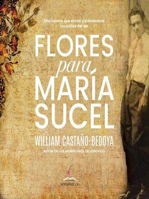 cover image of Flores para María Sucel